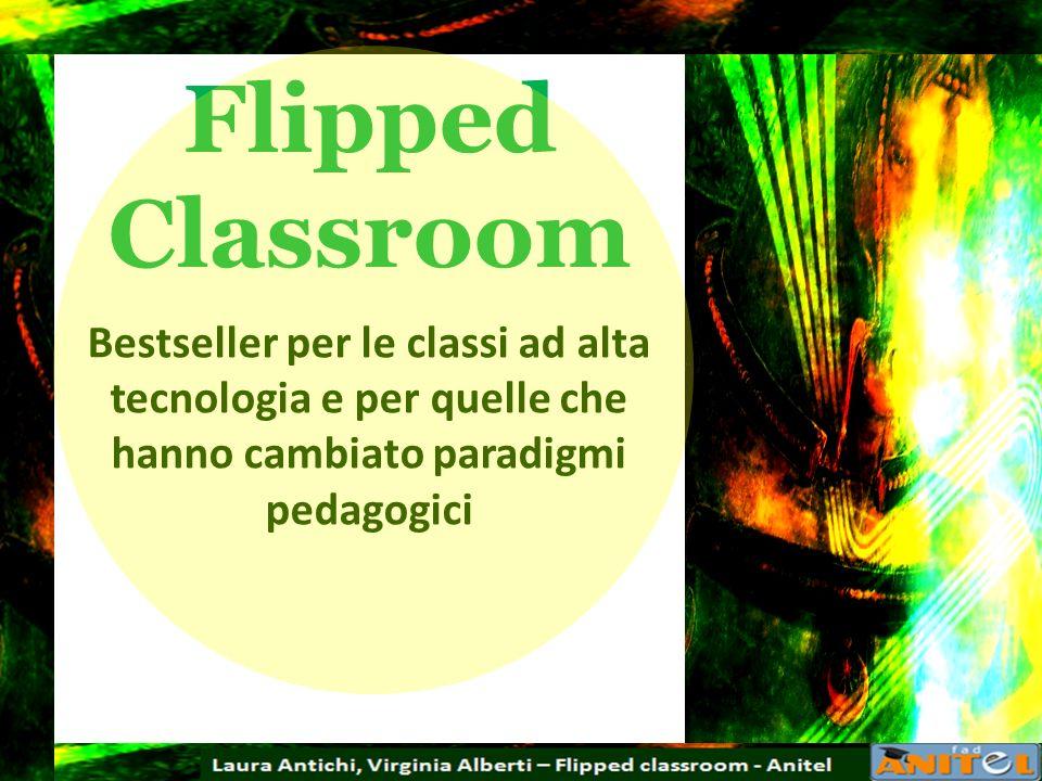 Flipped Classroom Bestseller per le classi ad alta tecnologia e per quelle che hanno cambiato paradigmi pedagogici.