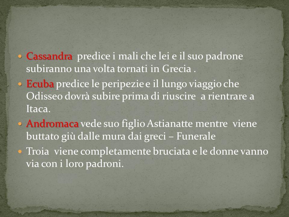 Cassandra predice i mali che lei e il suo padrone subiranno una volta tornati in Grecia .
