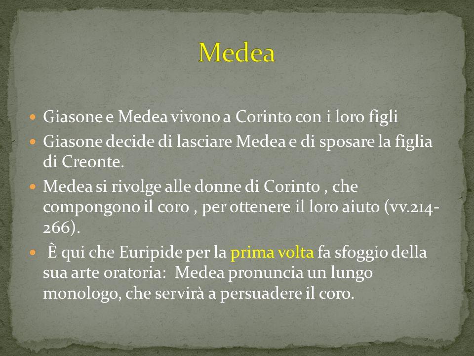 Medea Giasone e Medea vivono a Corinto con i loro figli