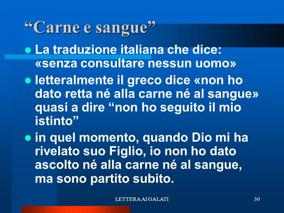 Carne e sangue La traduzione italiana che dice: «senza consultare nessun uomo»