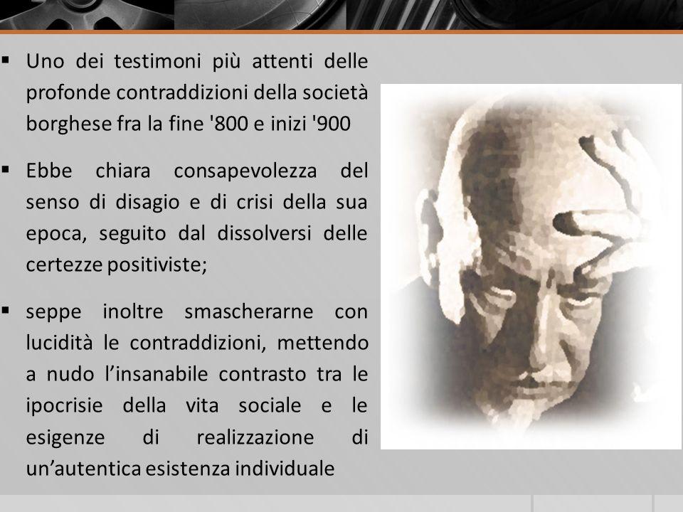 Uno dei testimoni più attenti delle profonde contraddizioni della società borghese fra la fine 800 e inizi 900