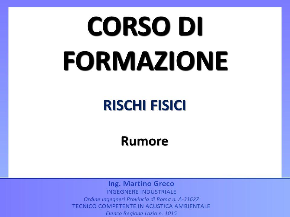 CORSO DI FORMAZIONE RISCHI FISICI Rumore
