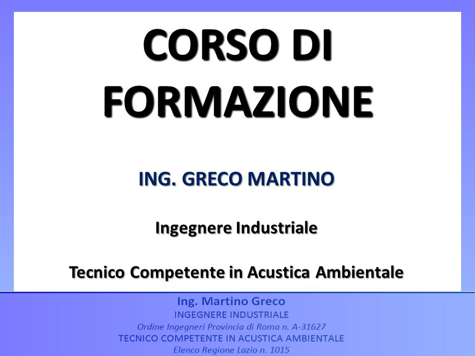 Ingegnere Industriale Tecnico Competente in Acustica Ambientale