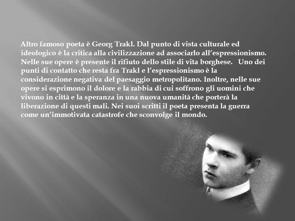 Altro famoso poeta è Georg Trakl