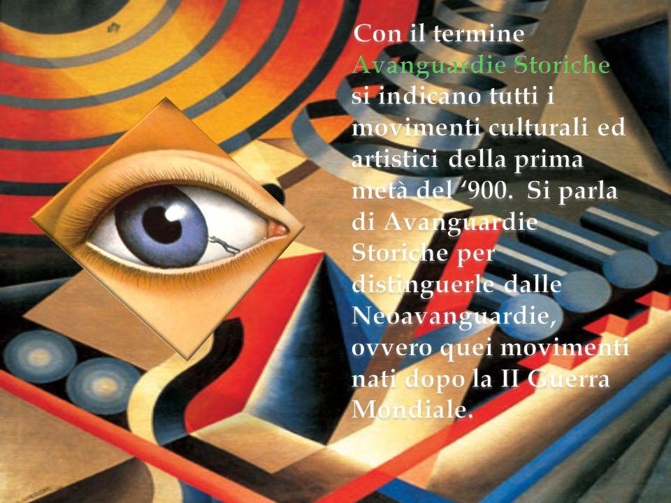 Con il termine Avanguardie Storiche si indicano tutti i movimenti culturali ed artistici della prima metà del '900.