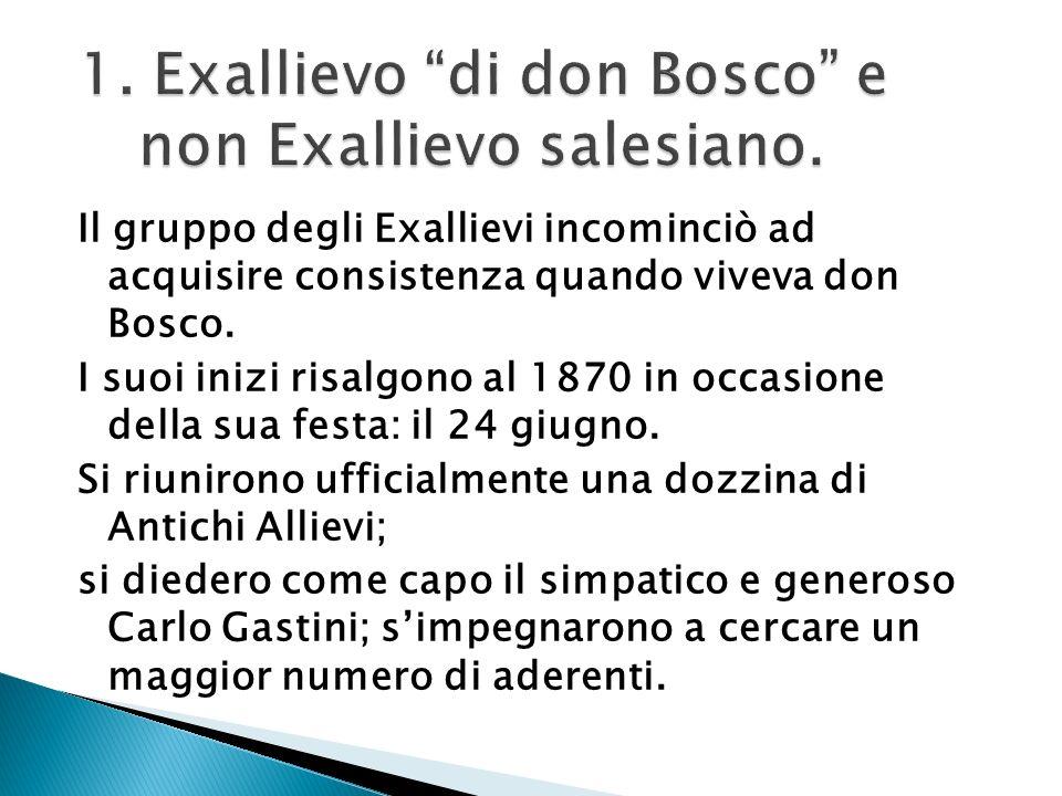 1. Exallievo di don Bosco e non Exallievo salesiano.