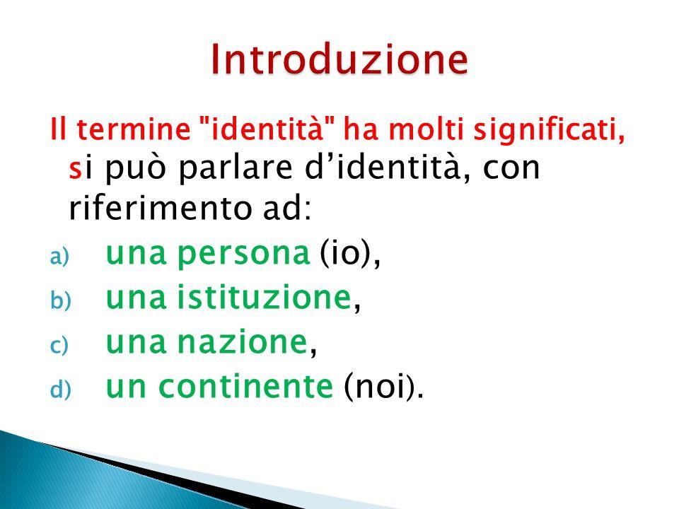 Introduzione una persona (io), una istituzione, una nazione,
