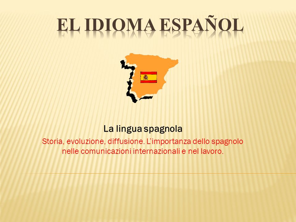 EL IDIOMA ESPAÑOL La lingua spagnola