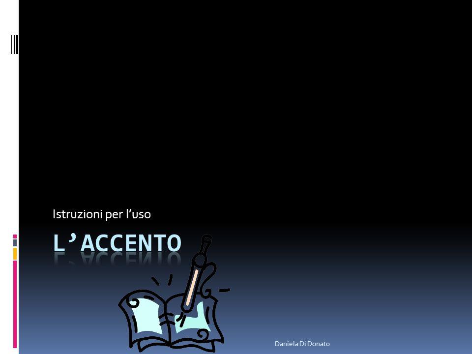 Istruzioni per l'uso L'accento Daniela Di Donato