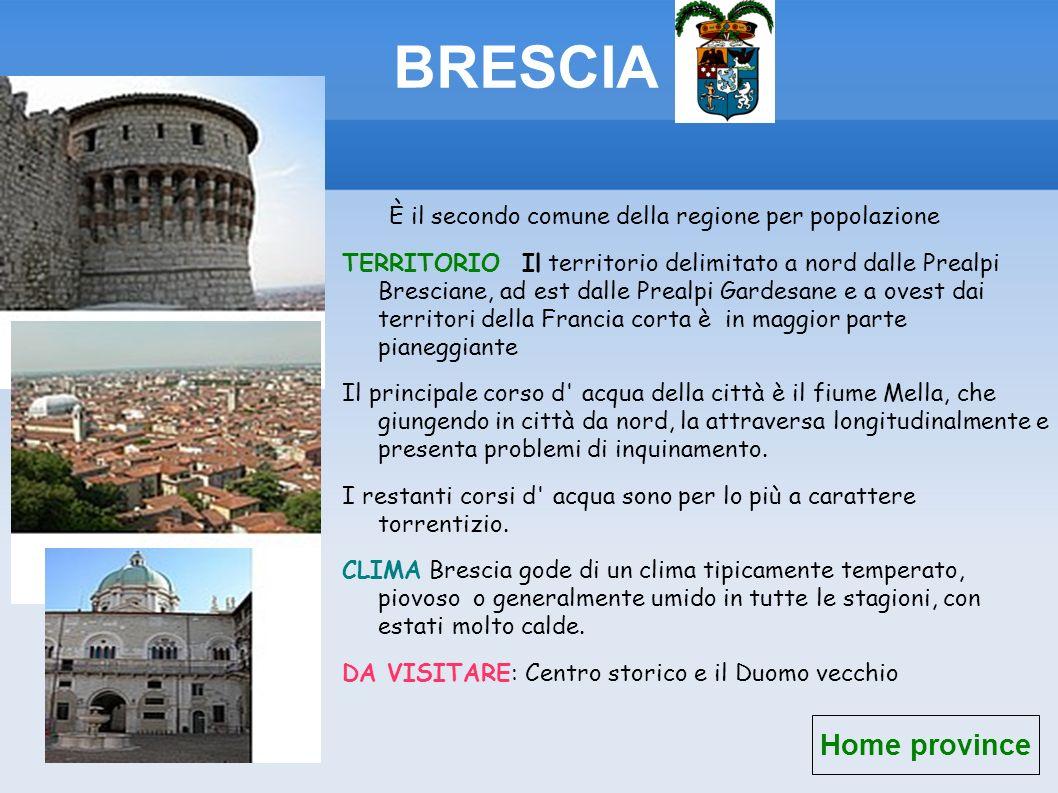 BRESCIA È il secondo comune della regione per popolazione.