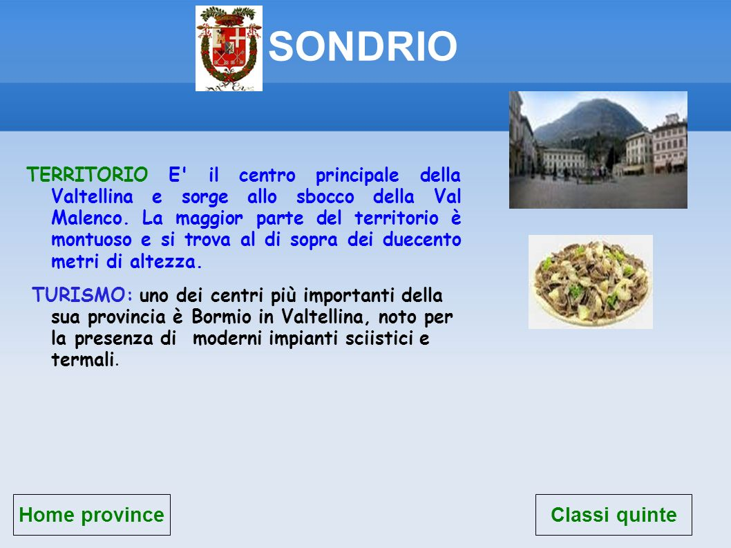 SONDRIO Home province Classi quinte