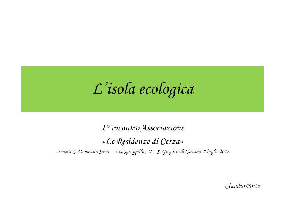 L'isola ecologica 1° incontro Associazione «Le Residenze di Cerza»