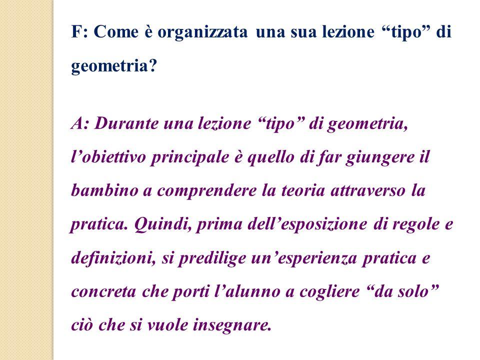 F: Come è organizzata una sua lezione tipo di geometria
