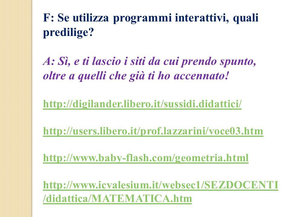 F: Se utilizza programmi interattivi, quali predilige
