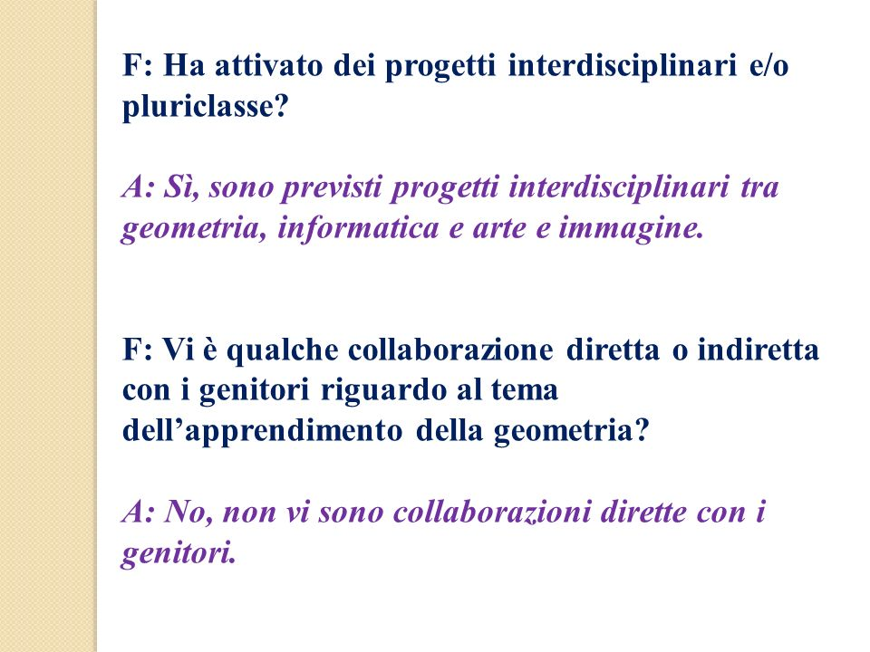F: Ha attivato dei progetti interdisciplinari e/o pluriclasse
