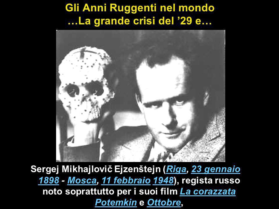 Gli Anni Ruggenti nel mondo …La grande crisi del '29 e…