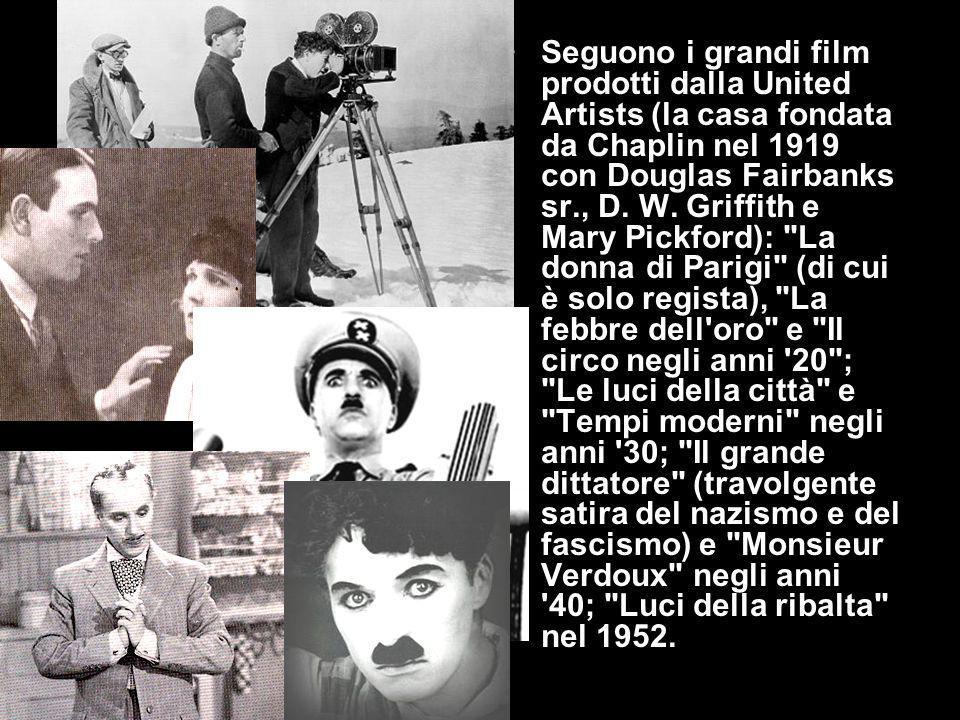 Seguono i grandi film prodotti dalla United Artists (la casa fondata da Chaplin nel 1919 con Douglas Fairbanks sr., D.