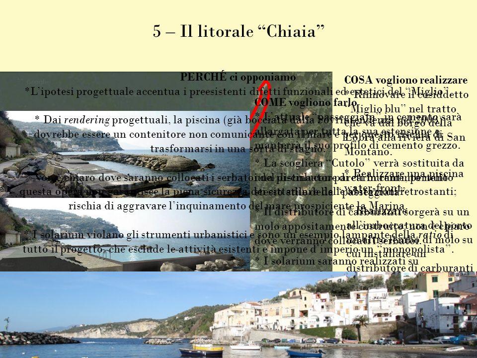 5 – Il litorale Chiaia PERCHÉ ci opponiamo COSA vogliono realizzare