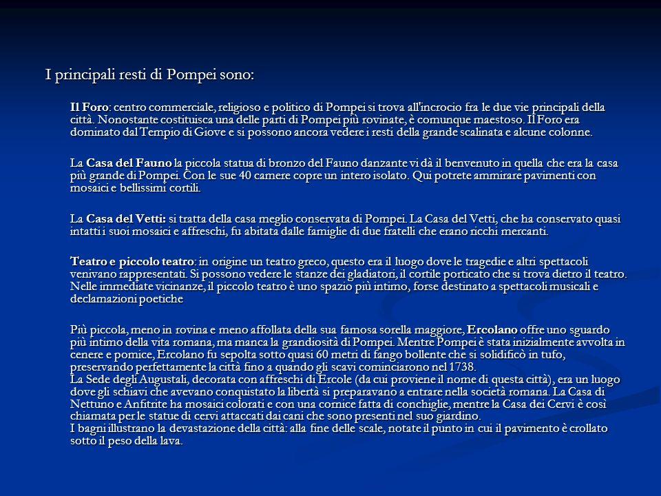 I principali resti di Pompei sono: