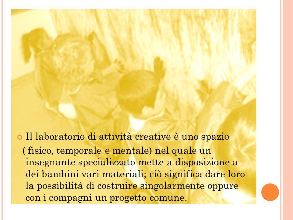 Il laboratorio di attività creative è uno spazio