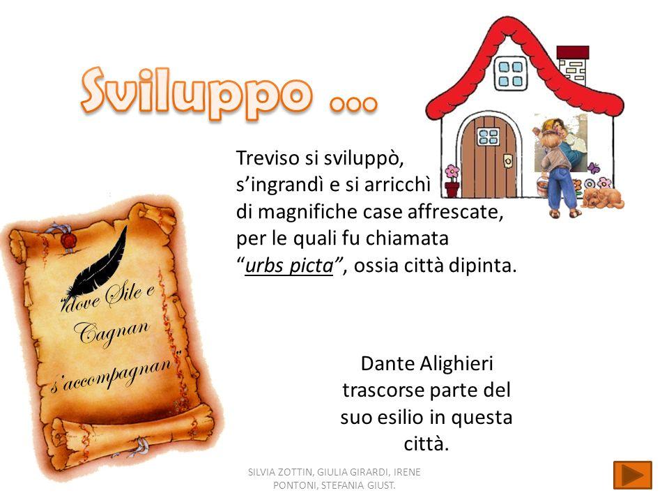 Sviluppo … dove Sile e Cagnan s'accompagnan Treviso si sviluppò,