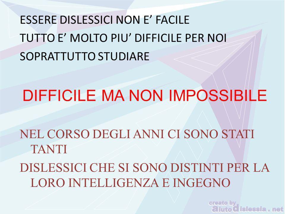 DIFFICILE MA NON IMPOSSIBILE