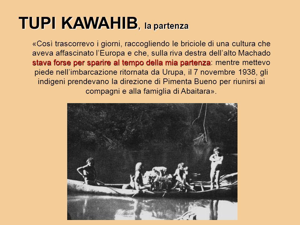TUPI KAWAHIB, la partenza