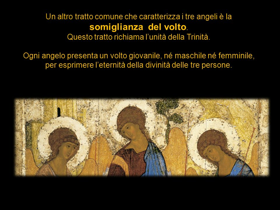 Un altro tratto comune che caratterizza i tre angeli è la