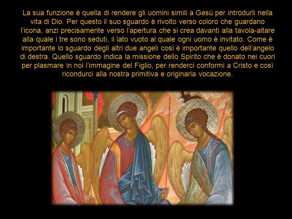 La sua funzione è quella di rendere gli uomini simili a Gesù per introdurli nella vita di Dio.