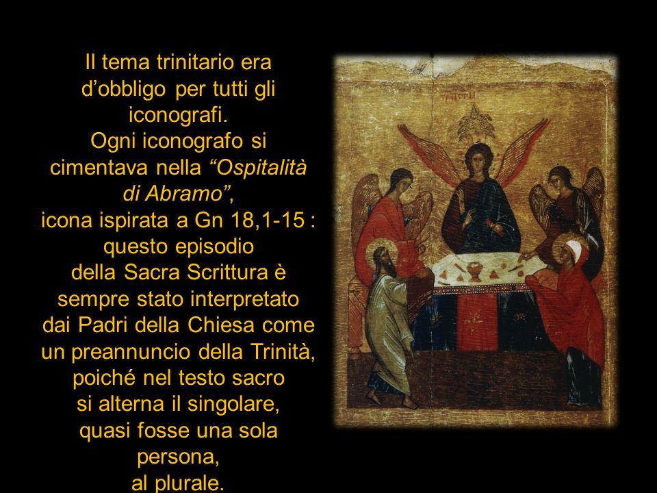 Il tema trinitario era d'obbligo per tutti gli iconografi.