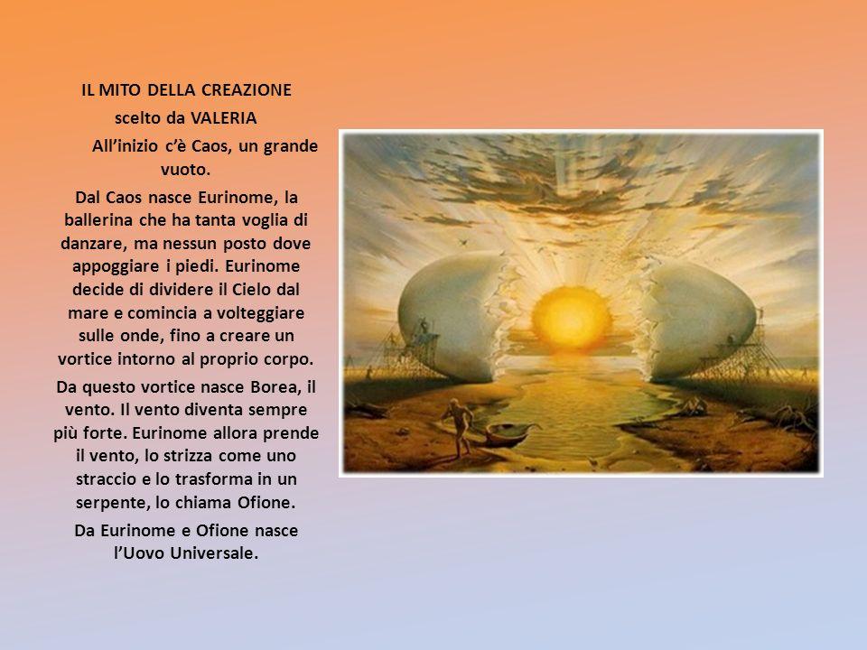 IL MITO DELLA CREAZIONE scelto da VALERIA