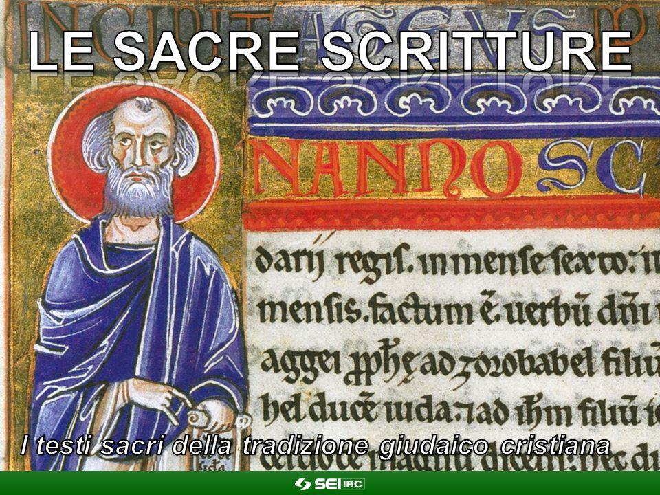 LE SACRE SCRITTURE I testi sacri della tradizione giudaico cristiana