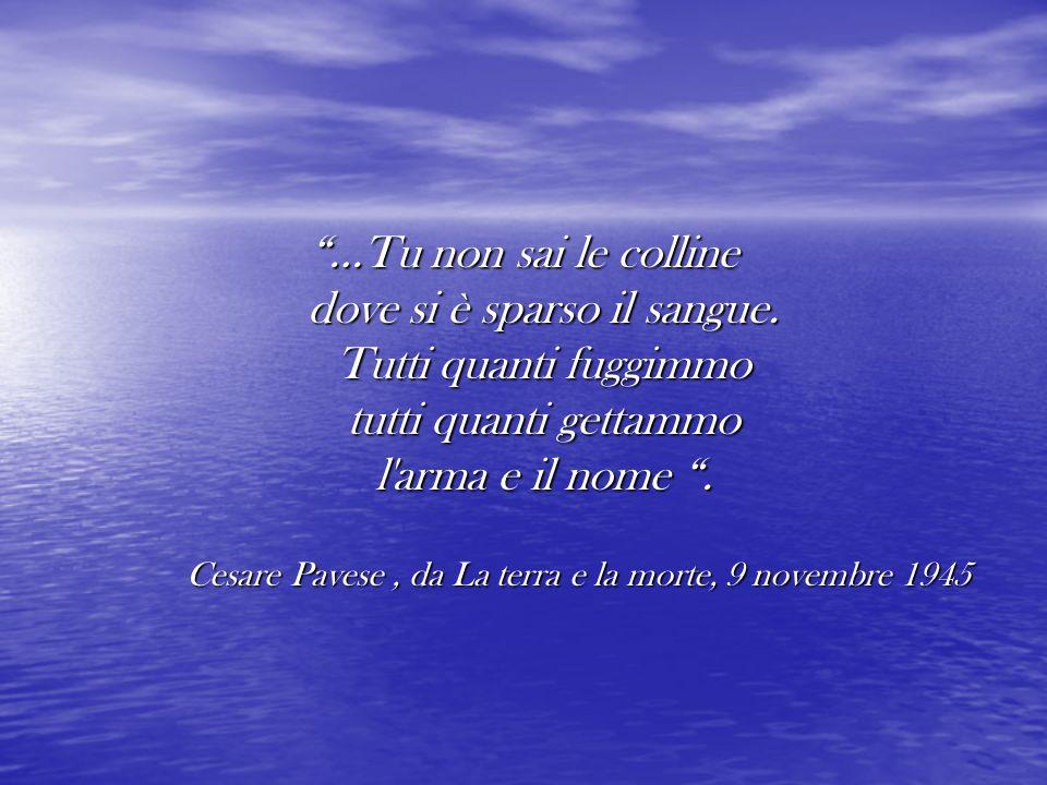 Cesare Pavese , da La terra e la morte, 9 novembre 1945