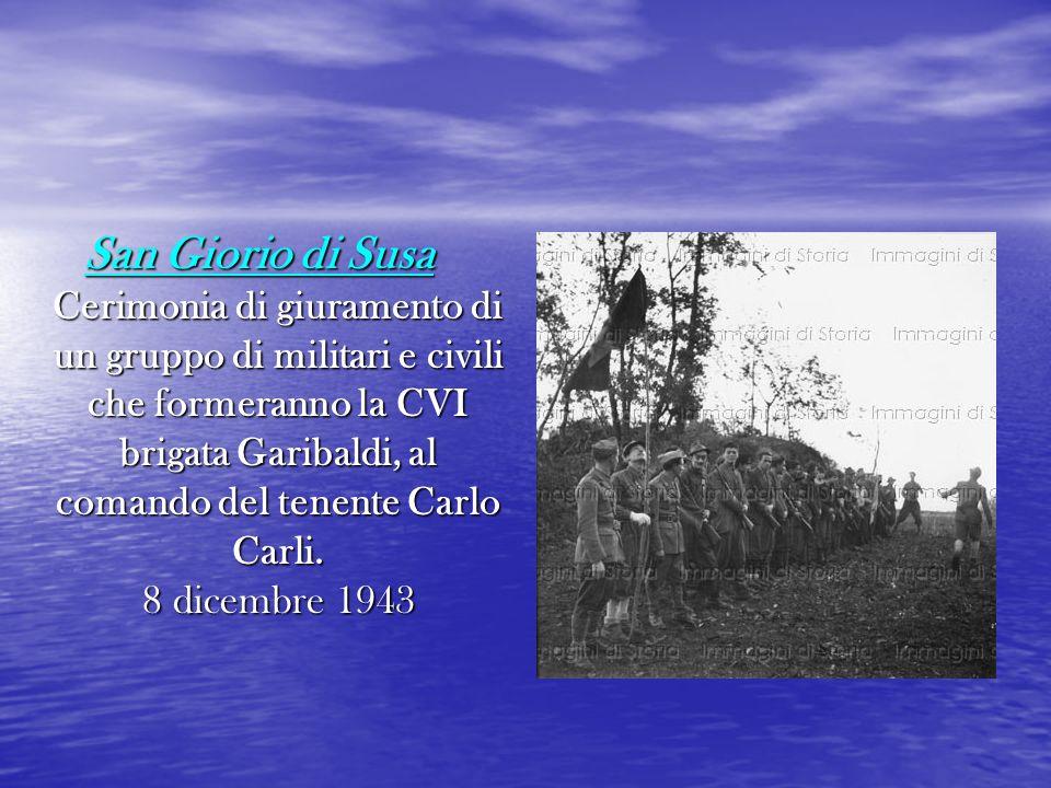 San Giorio di Susa Cerimonia di giuramento di un gruppo di militari e civili che formeranno la CVI brigata Garibaldi, al comando del tenente Carlo Carli.