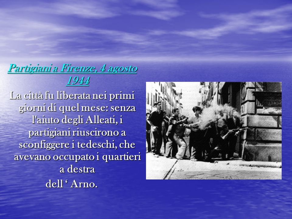 Partigiani a Firenze, 4 agosto 1944