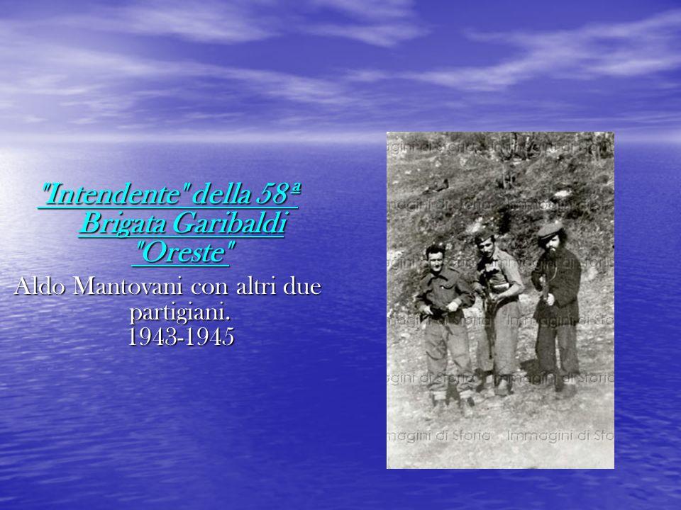 Intendente della 58ª Brigata Garibaldi Oreste