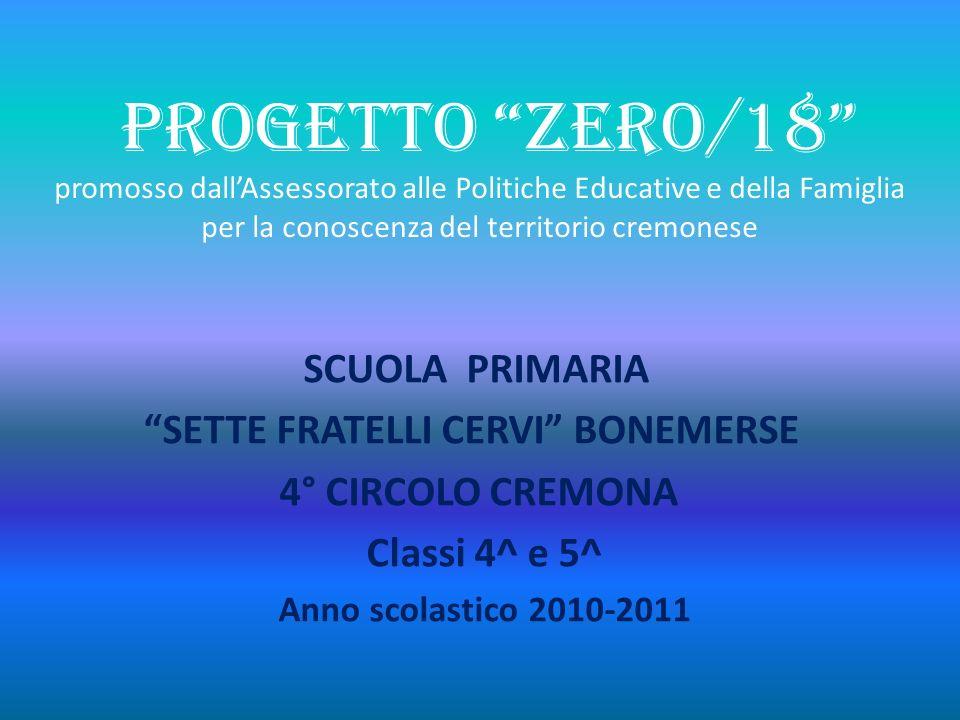 PROGETTO ZERO/18 promosso dall'Assessorato alle Politiche Educative e della Famiglia per la conoscenza del territorio cremonese