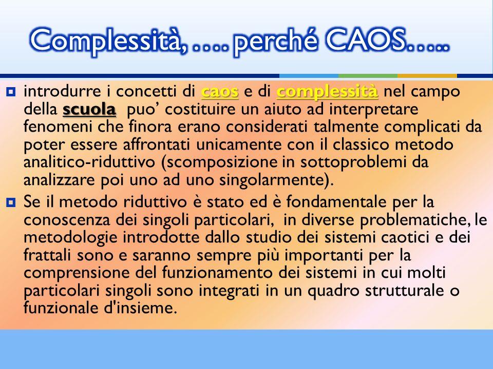 Complessità, …. perché CAOS…..