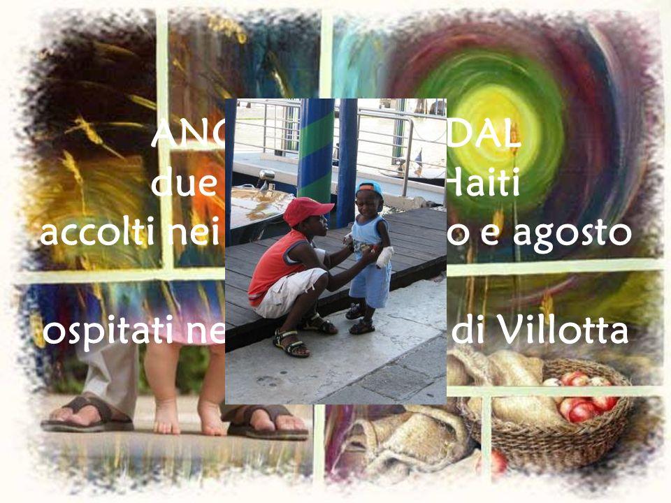ANGLADE e NADAL due bambini di Haiti accolti nei mesi di luglio e agosto 2009, ospitati nella canonica di Villotta