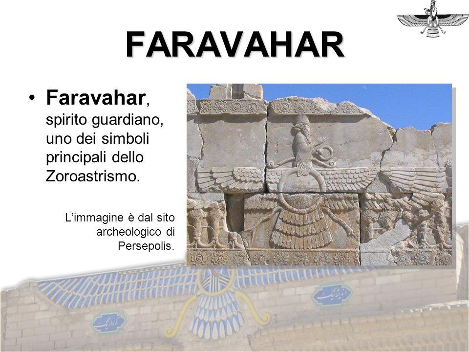 FARAVAHAR Faravahar, spirito guardiano, uno dei simboli principali dello Zoroastrismo.