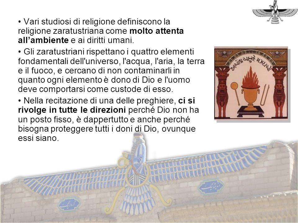 Vari studiosi di religione definiscono la religione zaratustriana come molto attenta all'ambiente e ai diritti umani.