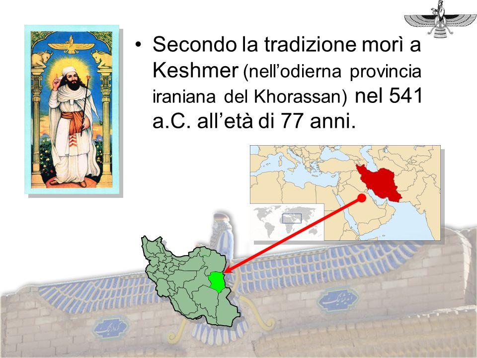 Secondo la tradizione morì a Keshmer (nell'odierna provincia iraniana del Khorassan) nel 541 a.C.