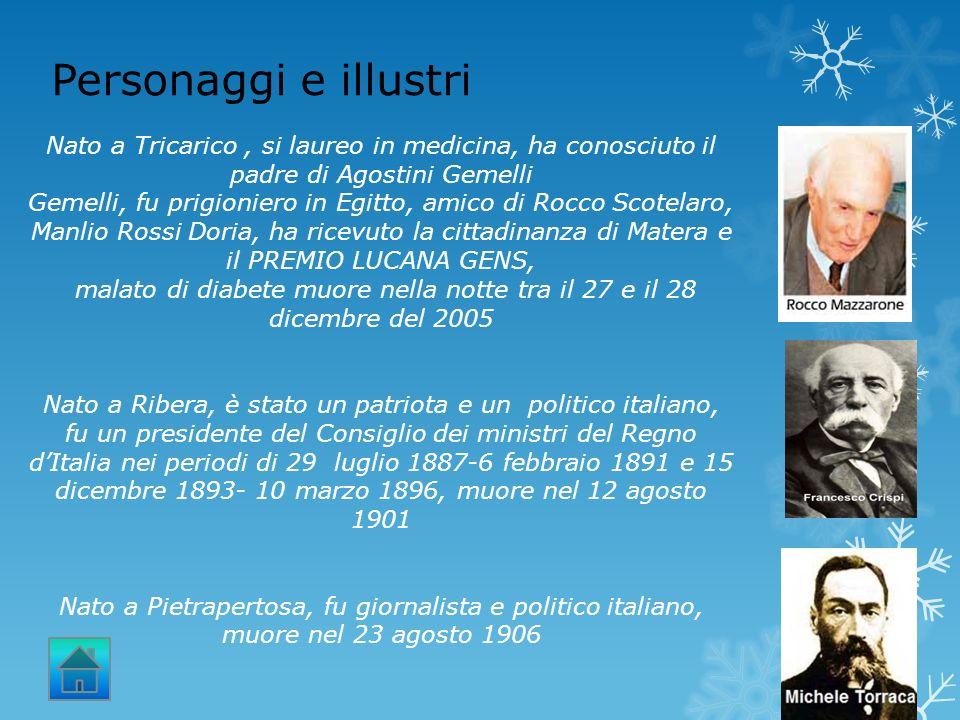 Personaggi e illustri Nato a Tricarico , si laureo in medicina, ha conosciuto il padre di Agostini Gemelli.
