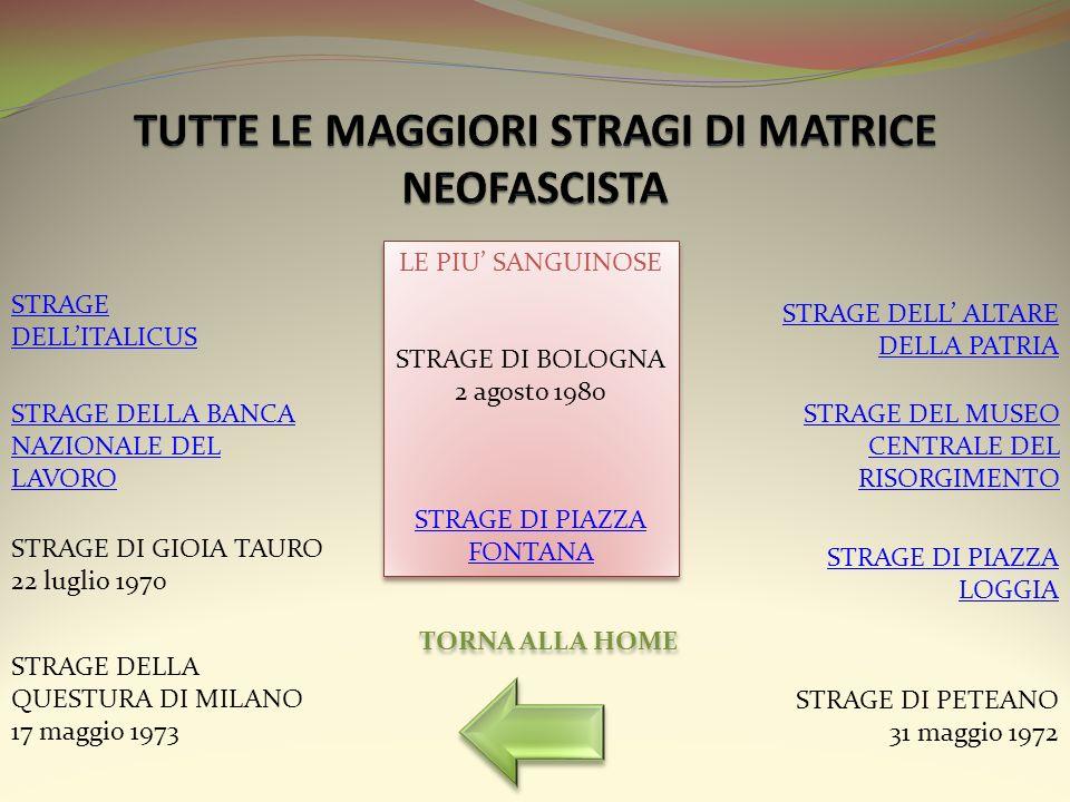 TUTTE LE MAGGIORI STRAGI DI MATRICE NEOFASCISTA