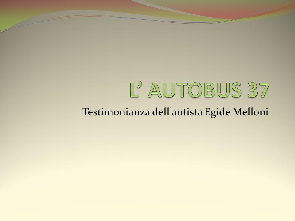 Testimonianza dell'autista Egide Melloni