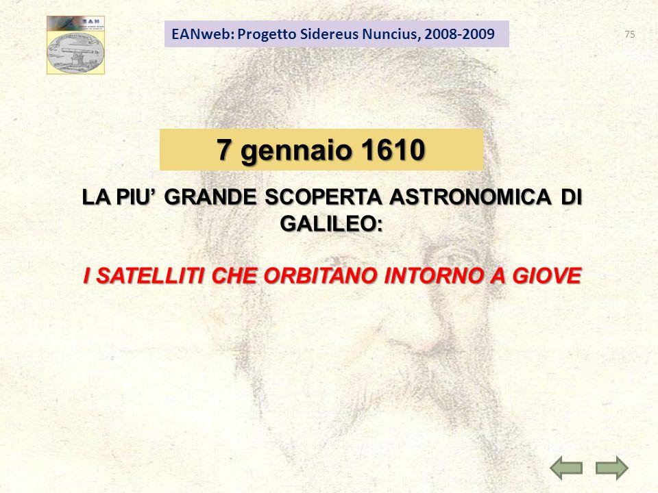 7 gennaio 1610 LA PIU' GRANDE SCOPERTA ASTRONOMICA DI GALILEO:
