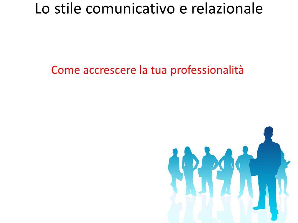 Lo stile comunicativo e relazionale