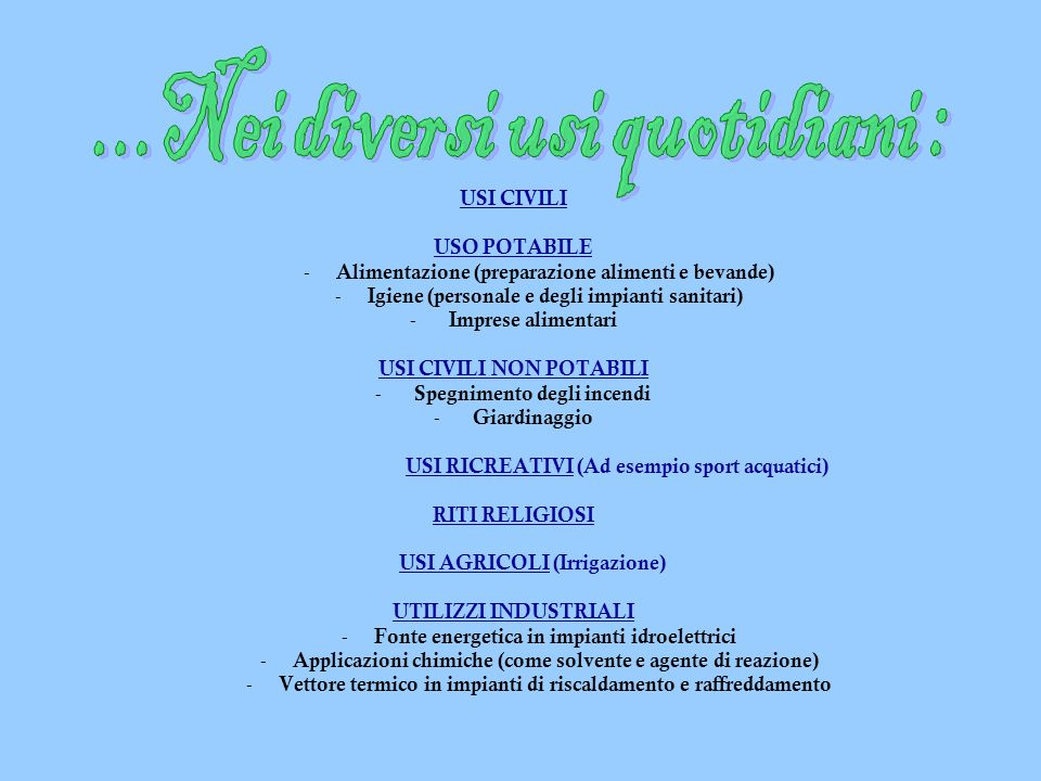 ...Nei diversi usi quotidiani :