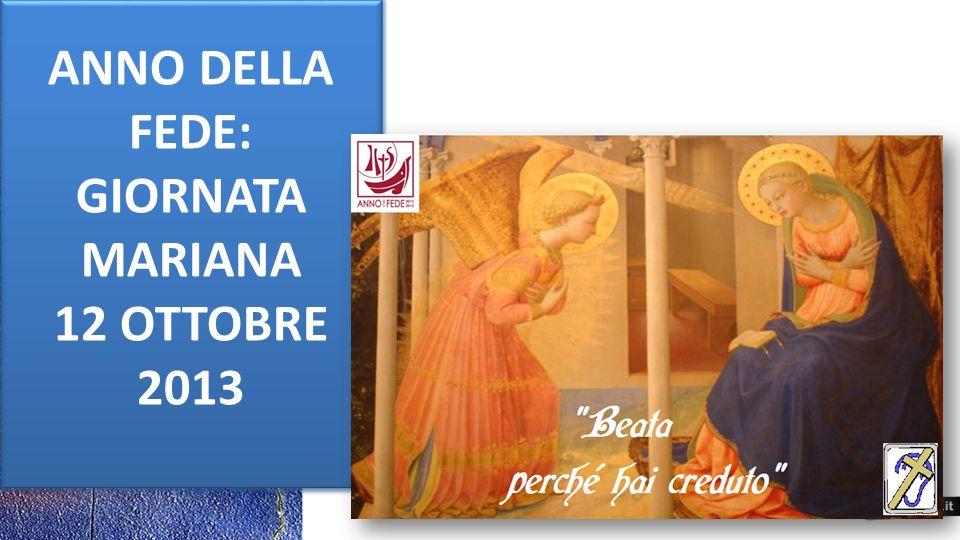 ANNO DELLA FEDE: GIORNATA MARIANA 12 OTTOBRE 2013