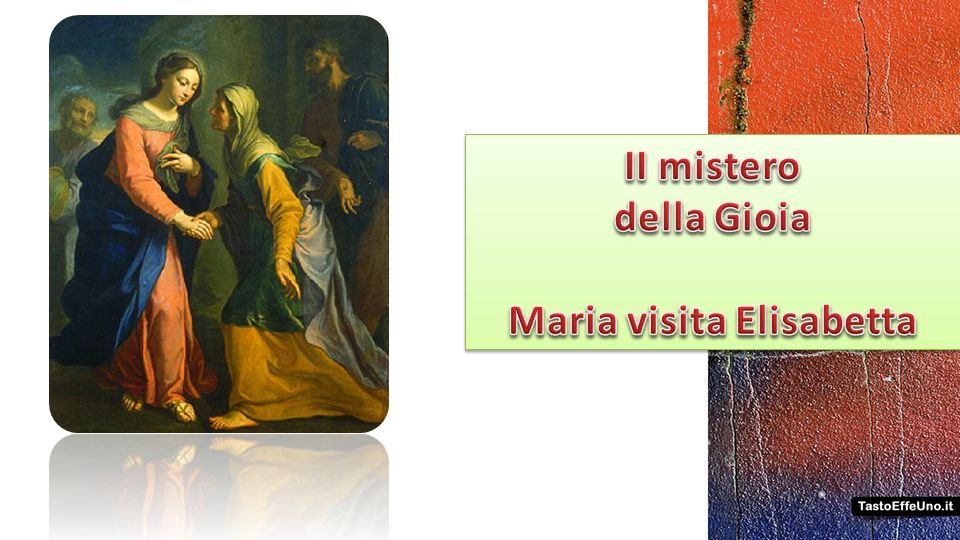 II mistero della Gioia Maria visita Elisabetta